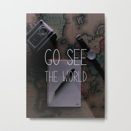 Go see the world Metal Print