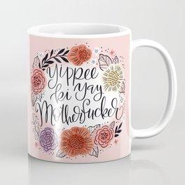 Yippee Ki Yay MF'er Coffee Mug
