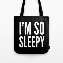 I'M SO SLEEPY (Black & White) Tote Bag