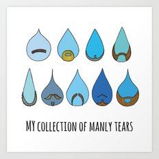 My Collection of Manly Tears Art Print