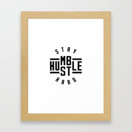 Stay Humble Hustle Hard v2 Framed Art Print