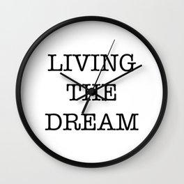 LIVING THE DREAM Wall Clock