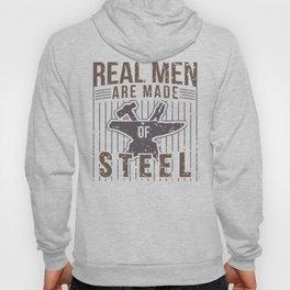 Real Men Are Made Of Steel Worker Blacksmith Shirt For Craftsman / Craftsmanship And Blacksmithing Hoody