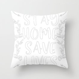 Covid 19 Quotes Stay Home Save Lives Throw Pillow