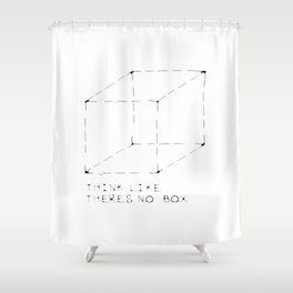 think like there is no box Shower Curtain