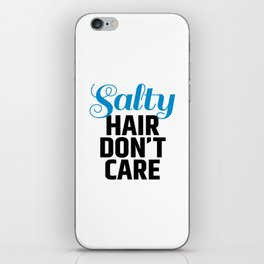 Salty Hair Don't Care iPhone Skin