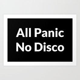 All Panic No Disco Art Print