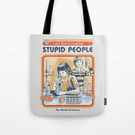 A Cure for Stupid People Tote Bag