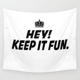 Kep It Fun Wall Tapestry