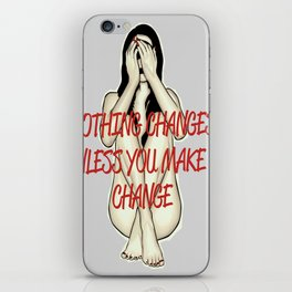 Nothing changes iPhone Skin