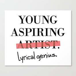 Young Aspiring Artist parody shirt Lyrical Genius Canvas Print