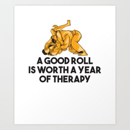 A Good Roll Is Worth A Year Of Therapy Gift Art Print