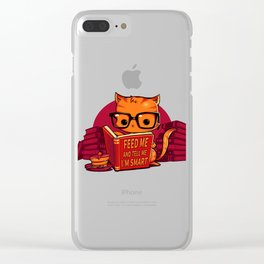 Feed Me And Tell Me I'm Smart Clear iPhone Case