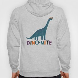 You're Dino-mite! Dinosaur Hoody