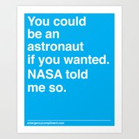 nasa Art Prints featuring NASA Told Me So by Emergency Compliment