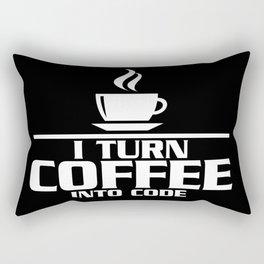 I turn coffee into code Rectangular Pillow