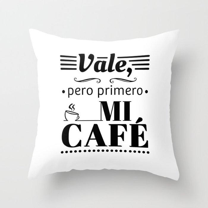 Ok, But First Coffee B/W Throw Pillow