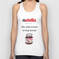nutella Tank Tops featuring Nutella -only reason by Lyre Aloise