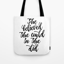 She believed she could so she did Black & White Modern Calligraphy Tote Bag