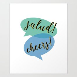 Salud and Cheers Art Print