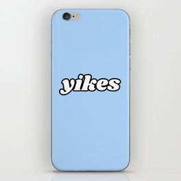 yikes III iPhone Skin