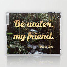Be water, my friend (gold) Laptop & iPad Skin