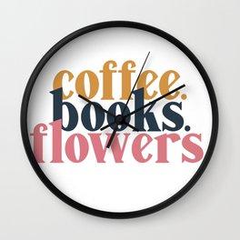 Coffee. Books. Flowers. Wall Clock