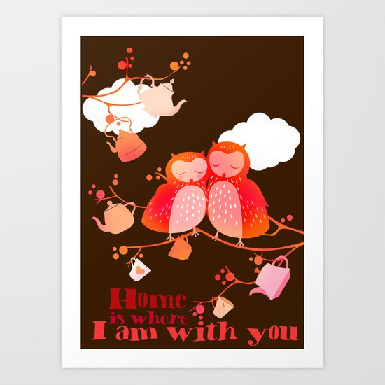 home is where I am with you Art Print