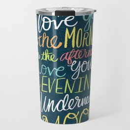 I LOVE YOU IN THE MORNING (color) Travel Mug