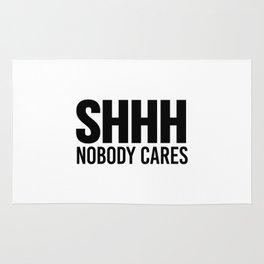 Shhh Nobody Cares Rug