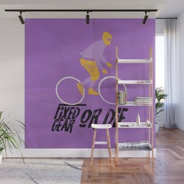 fixed gear or die Wall Mural