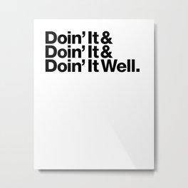Doin' It Well Metal Print