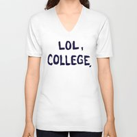 college V-neck T-shirts featuring Lol, College. by Superbitch Store