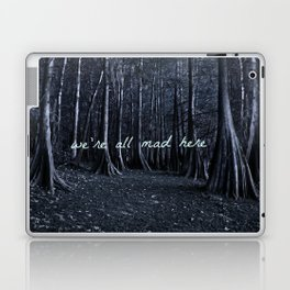 we're all mad here Laptop & iPad Skin