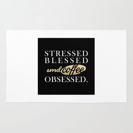 Stressed Blessed & Coffee Obsessed Rug