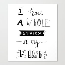 I have a whole universe in my mind Canvas Print