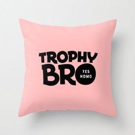 Trophy Bro Throw Pillow