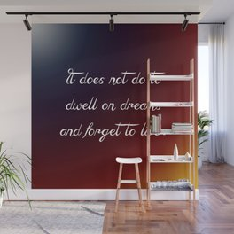 Dwell on Dreams Wall Mural
