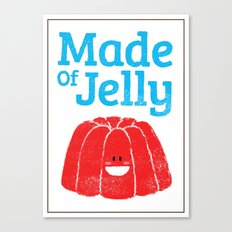 Made Of Jelly Canvas Print