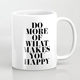Make You Happy Minimal Motivational Quote Coffee Mug