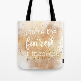 You're the Fairest of Them All Tote Bag
