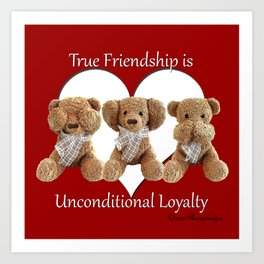 True Friendship is Unconditional Loyalty - Red Art Print