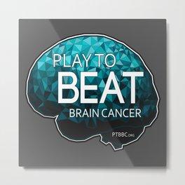 Play to Beat Brain Cancer Metal Print