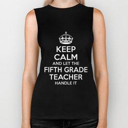 keep calm and let the fifth grande teacher Biker Tank