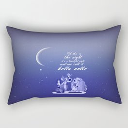 bella notte.. lady and the tramp.. romantic quote.. Rectangular Pillow
