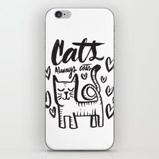 ALWAYS CATS iPhone & iPod Skin