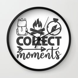 Collect Moments Cool Typographic Camping Quote Wall Clock