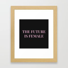 The future is female black-pink Framed Art Print