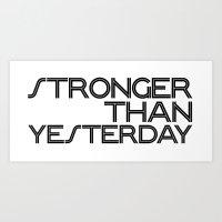 Stronger than yesterday BW Art Print