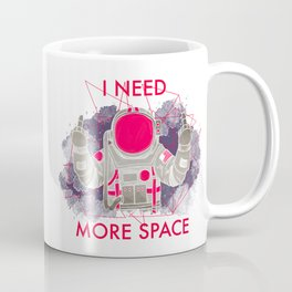 I Need More Space (white) Coffee Mug
